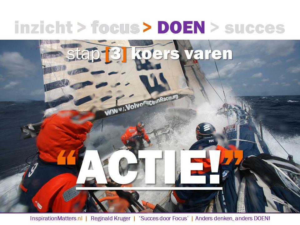 ACTIE! inzicht > focus > focus > DOEN > DOEN > succes