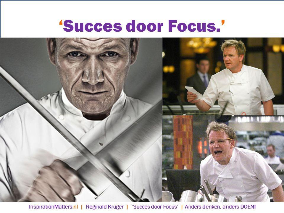 'Succes door Focus.' Wat Gordon Ramsey doet voor restaurants, dat doe ik voor bedrijven.