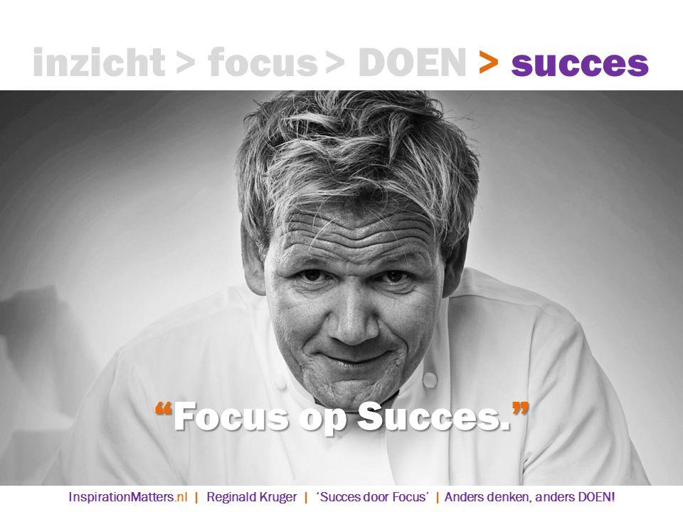 inzicht > focus > DOEN > succes Focus op Succes.