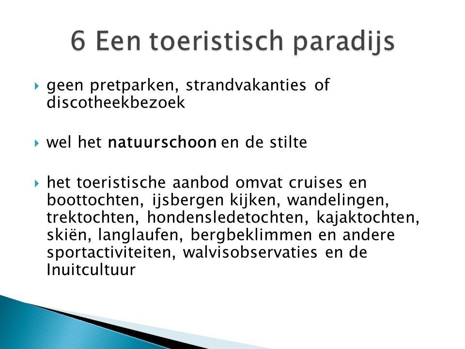6 Een toeristisch paradijs