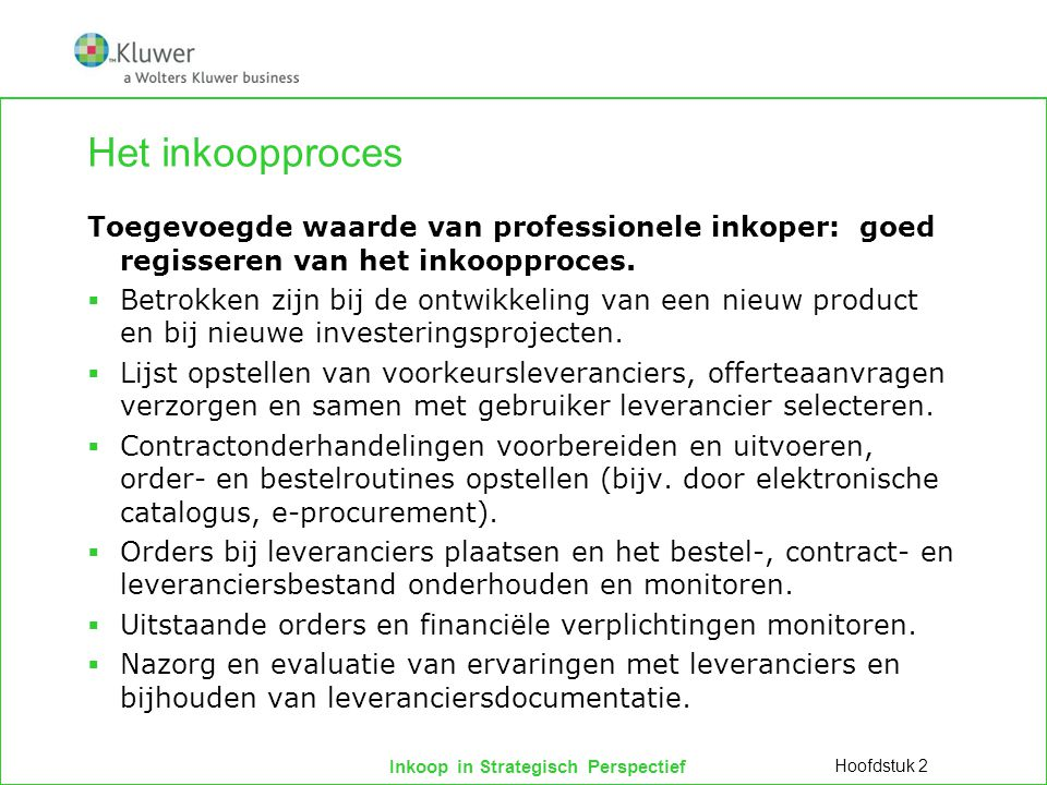 Het inkoopproces Toegevoegde waarde van professionele inkoper: goed regisseren van het inkoopproces.