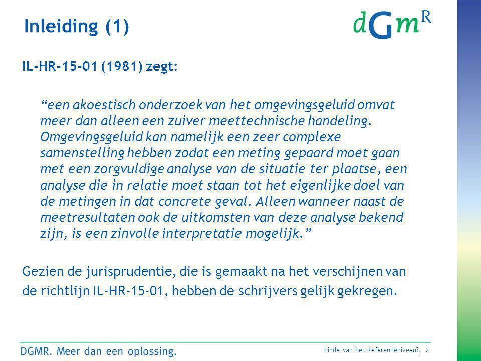 Inleiding (1) IL-HR-15-01 (1981) zegt: