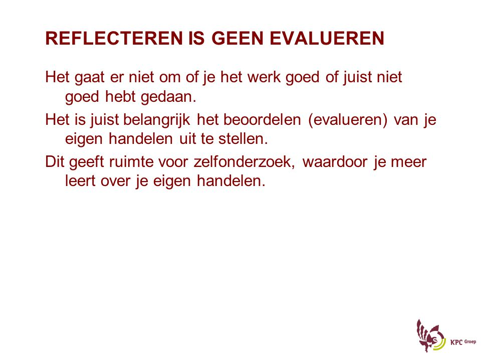 REFLECTEREN IS GEEN EVALUEREN