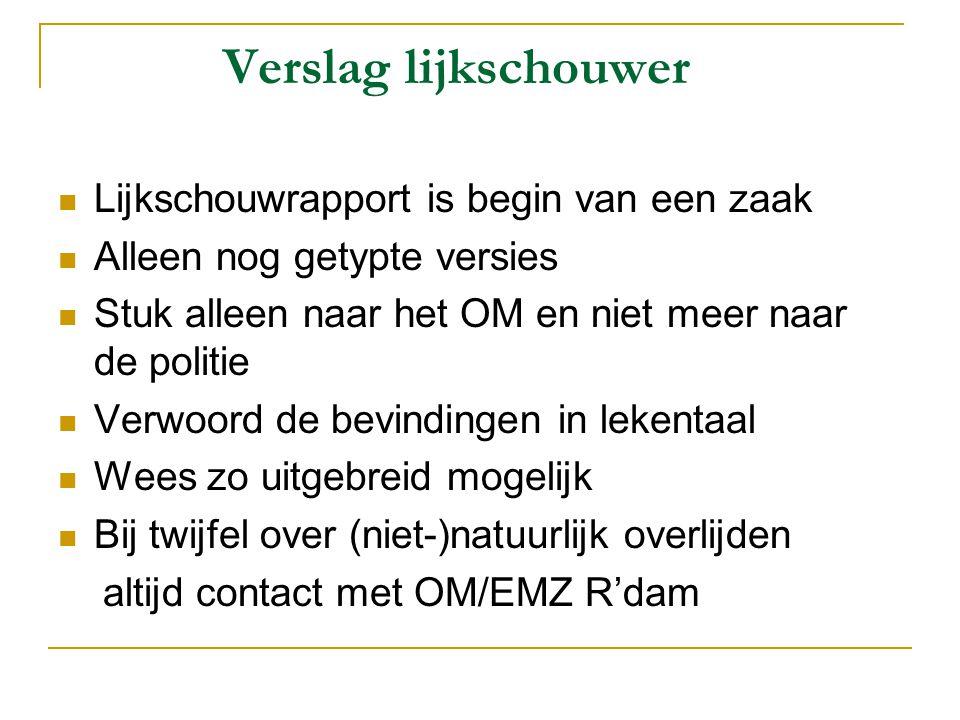 Verslag lijkschouwer Lijkschouwrapport is begin van een zaak
