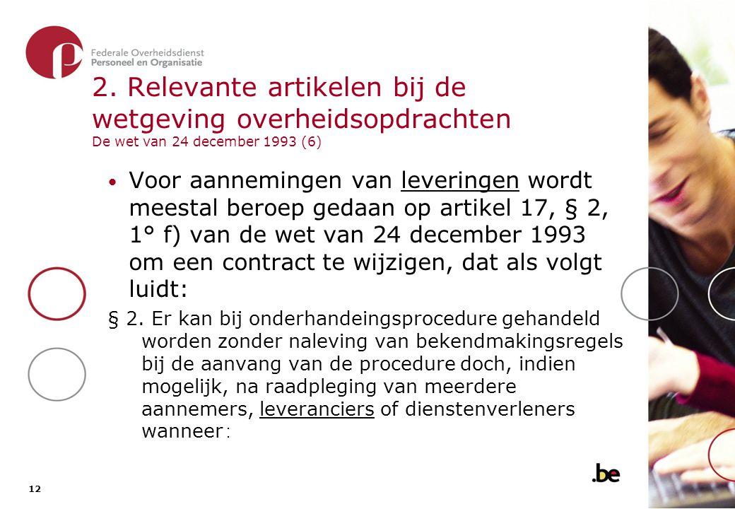2. Relevante artikelen bij de wetgeving overheidsopdrachten De wet van 24 december 1993 (7)