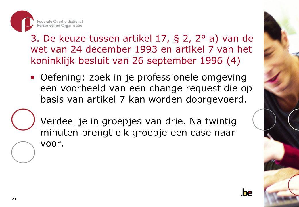Kiezen voor artikel 17, § 2, 2° a) van de wet van 24 december 1993: