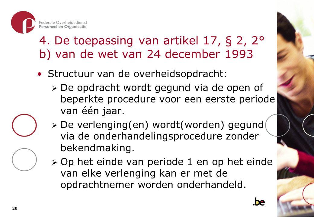 4. De toepassing van artikel 17, § 2, 2° b) van de wet van 24 december 1993 (2)