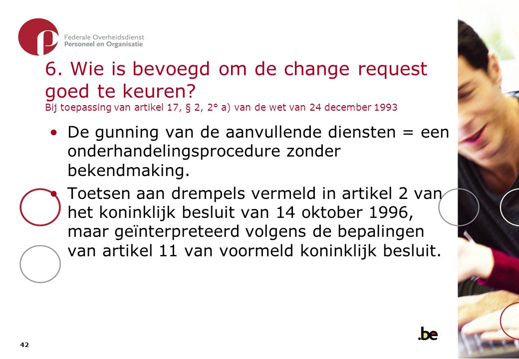 6. Wie is bevoegd om de change request goed te keuren