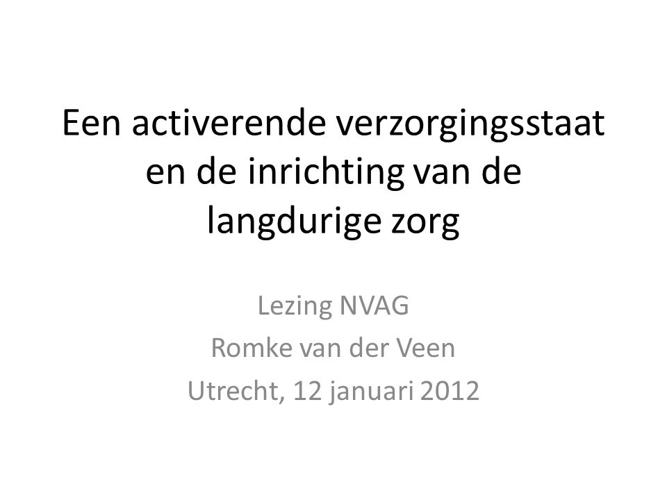 Lezing NVAG Romke van der Veen Utrecht, 12 januari 2012