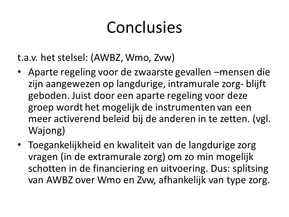 Conclusies t.a.v. het stelsel: (AWBZ, Wmo, Zvw)