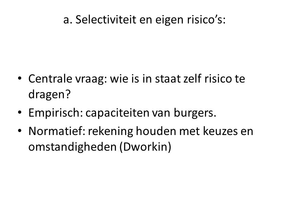 a. Selectiviteit en eigen risico's: