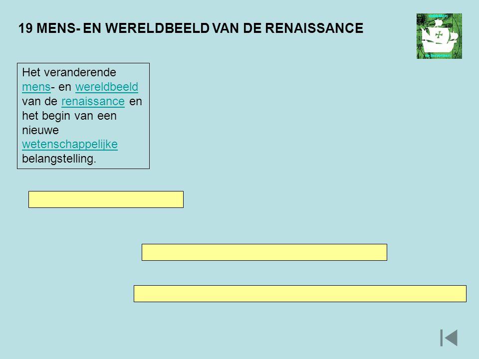 19 MENS- EN WERELDBEELD VAN DE RENAISSANCE