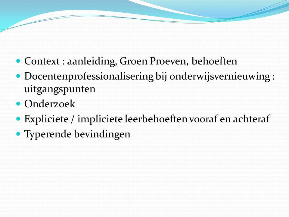 Context : aanleiding, Groen Proeven, behoeften