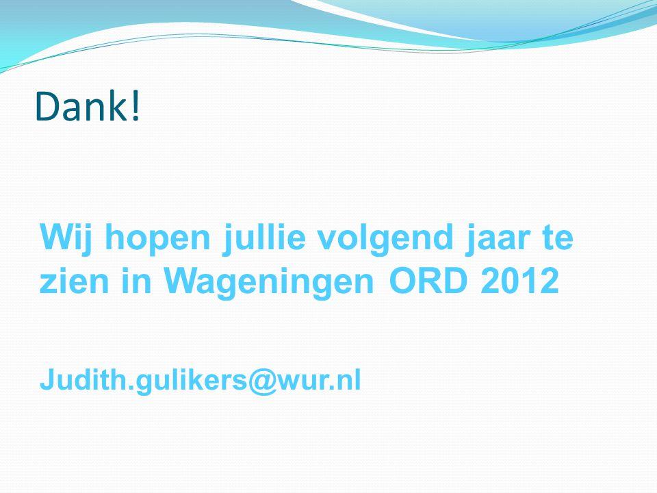 Dank! Wij hopen jullie volgend jaar te zien in Wageningen ORD 2012