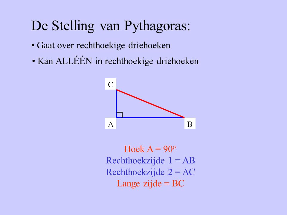Kan ALLÉÉN in rechthoekige driehoeken