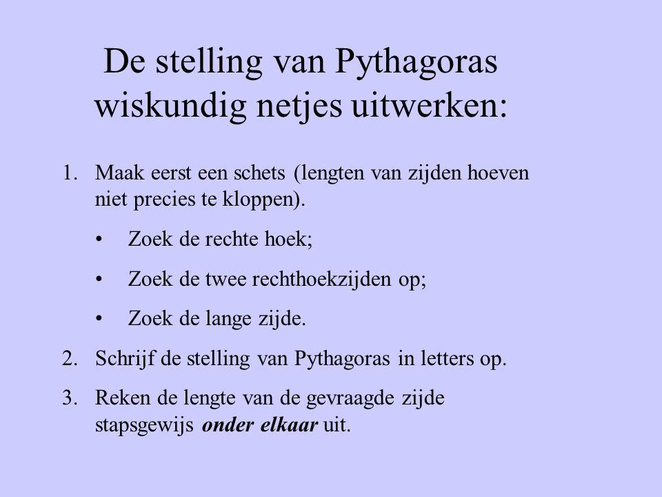 De stelling van Pythagoras wiskundig netjes uitwerken:
