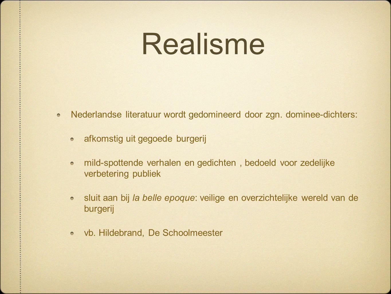 Realisme Nederlandse literatuur wordt gedomineerd door zgn. dominee-dichters: afkomstig uit gegoede burgerij.