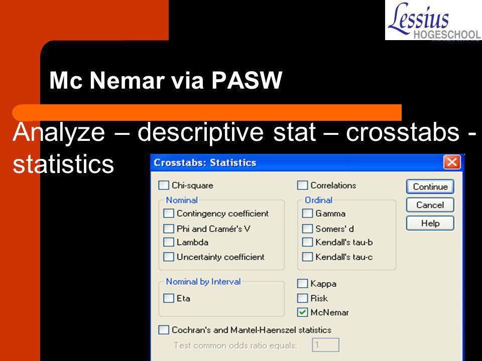 Analyze – descriptive stat – crosstabs - statistics