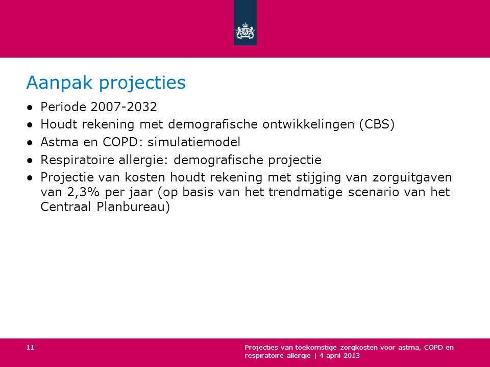 Aanpak projecties Periode 2007-2032