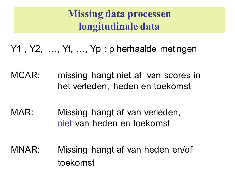 Missing data processen longitudinale data