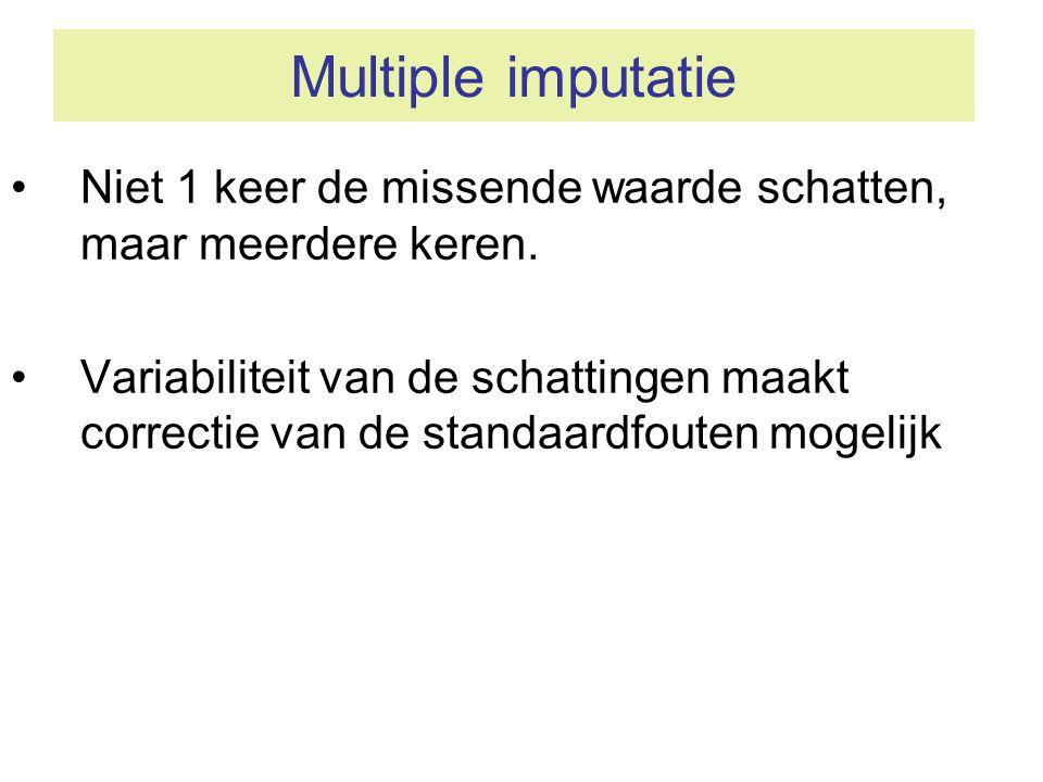 Multiple imputatie Niet 1 keer de missende waarde schatten, maar meerdere keren.