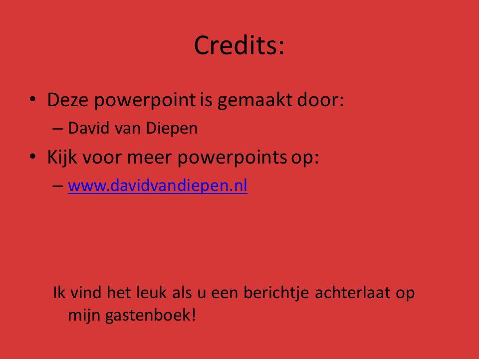 Credits: Deze powerpoint is gemaakt door: