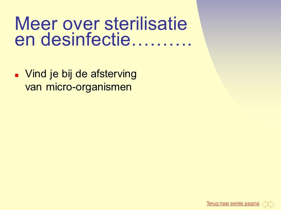 Meer over sterilisatie en desinfectie……….