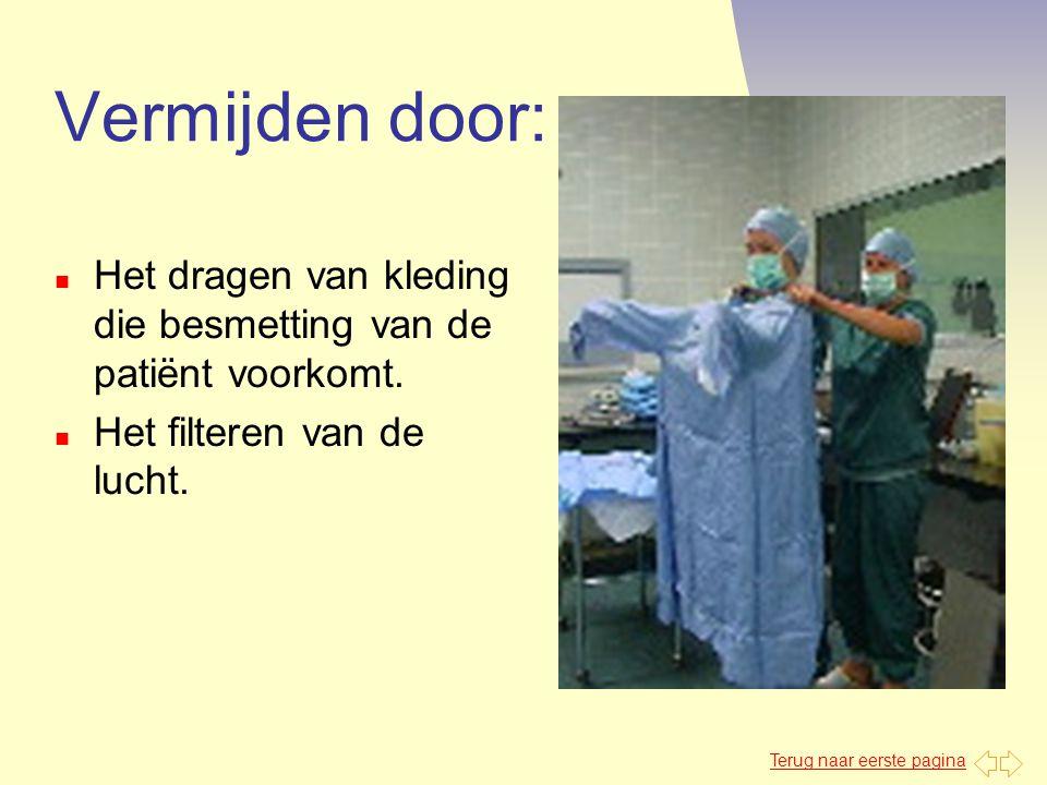 Vermijden door: Het dragen van kleding die besmetting van de patiënt voorkomt.