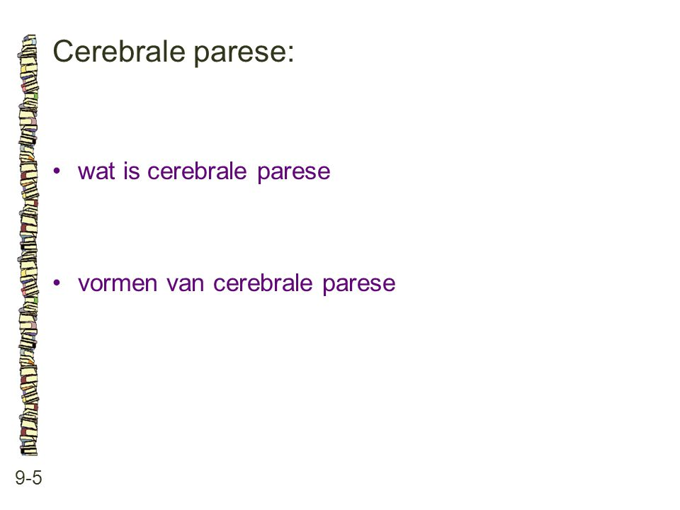 Cerebrale parese: • wat is cerebrale parese