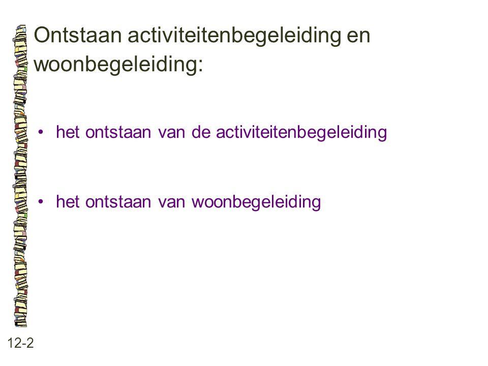 Ontstaan activiteitenbegeleiding en woonbegeleiding: