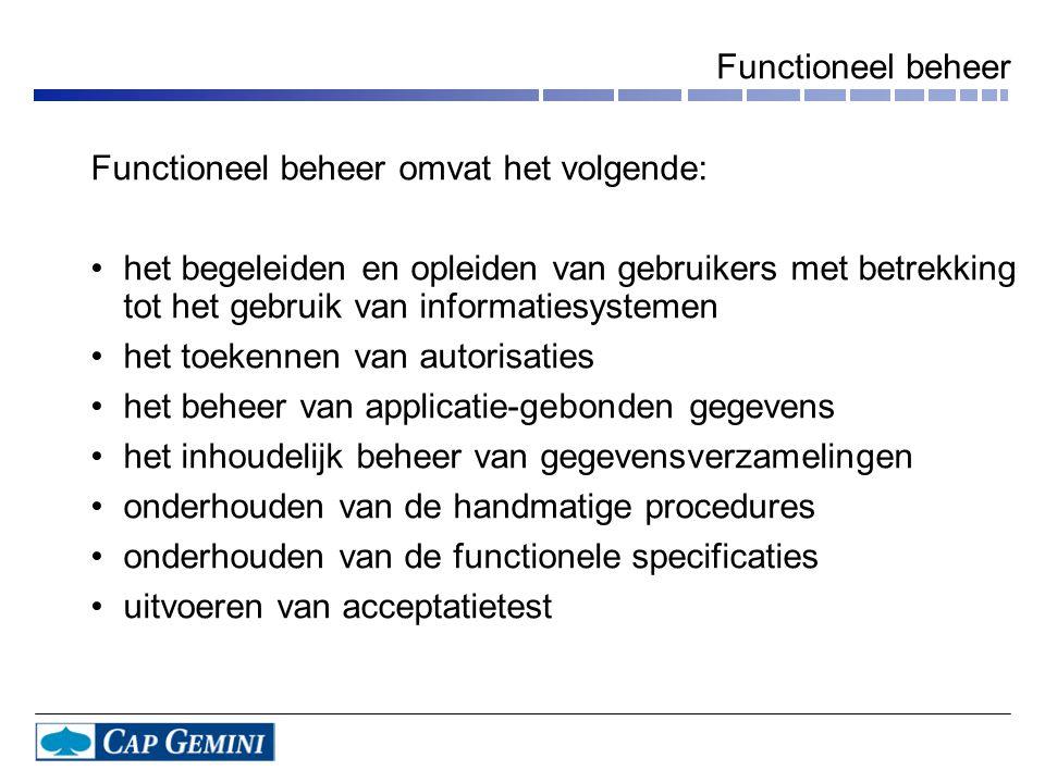 Functioneel beheer Functioneel beheer omvat het volgende: