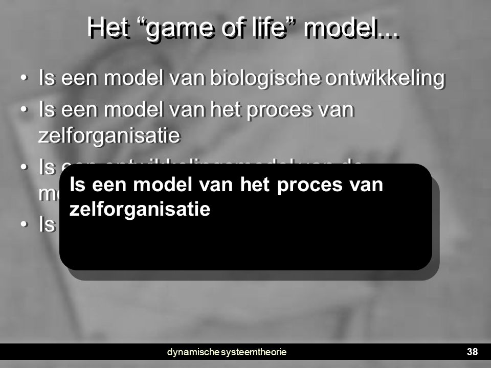 Het game of life model...