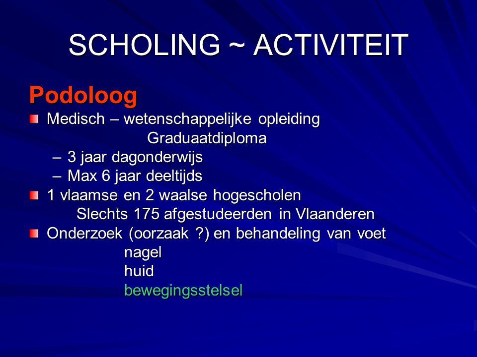 SCHOLING ~ ACTIVITEIT Podoloog Medisch – wetenschappelijke opleiding