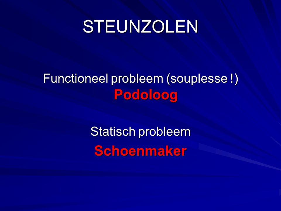 Functioneel probleem (souplesse !) Podoloog