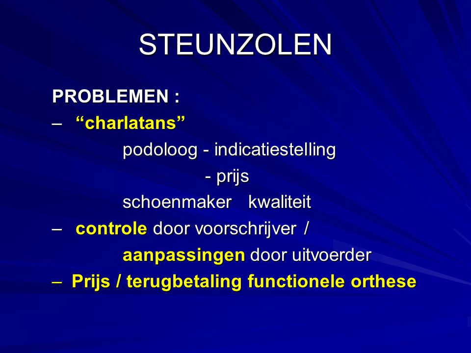 STEUNZOLEN PROBLEMEN : charlatans podoloog - indicatiestelling