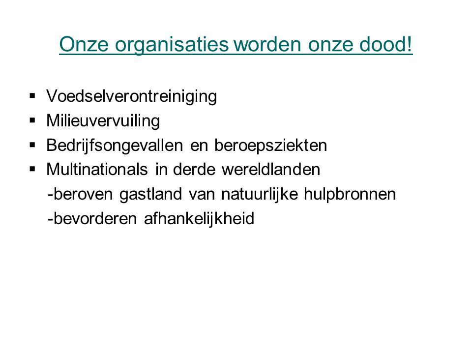 Onze organisaties worden onze dood!