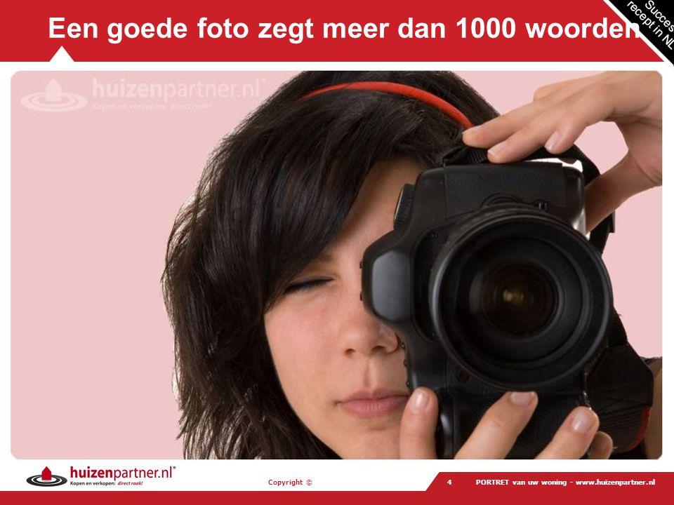 Een goede foto zegt meer dan 1000 woorden