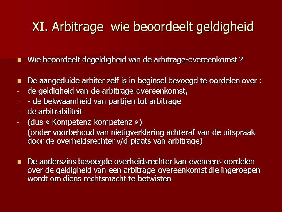 XI. Arbitrage wie beoordeelt geldigheid