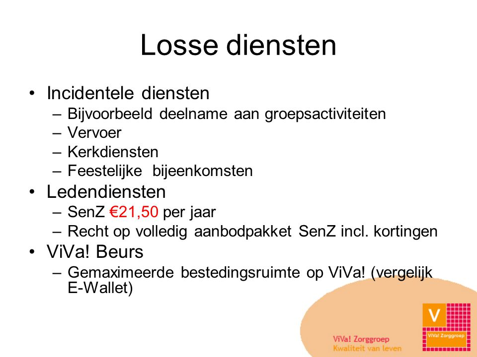 Losse diensten Incidentele diensten Ledendiensten ViVa! Beurs