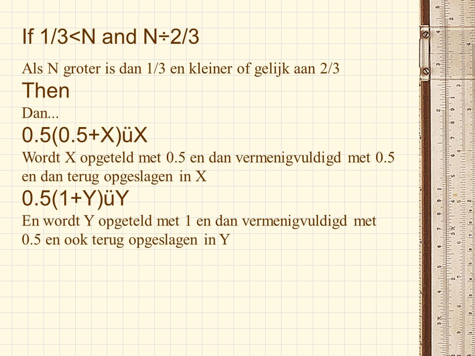 If 1/3<N and N÷2/3 Then 0.5(0.5+X)üX 0.5(1+Y)üY