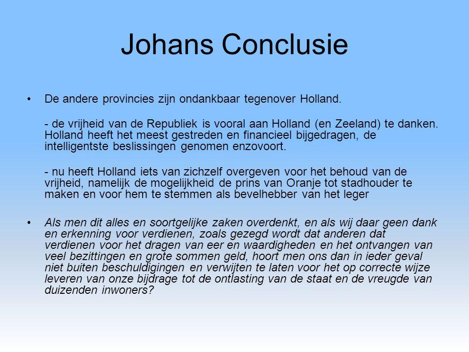 Johans Conclusie De andere provincies zijn ondankbaar tegenover Holland.