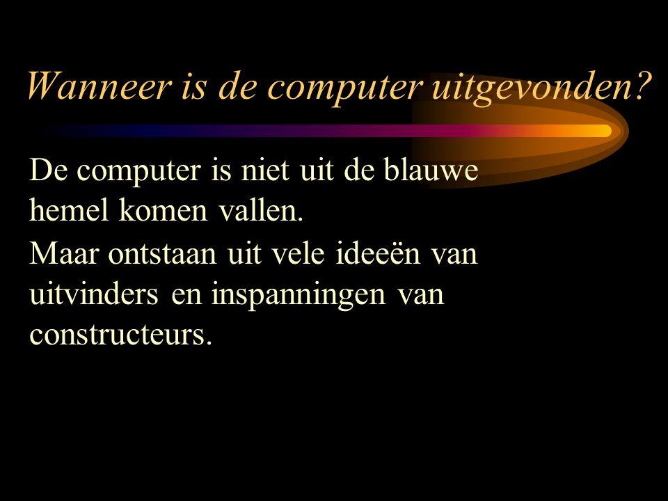 Wanneer is de computer uitgevonden