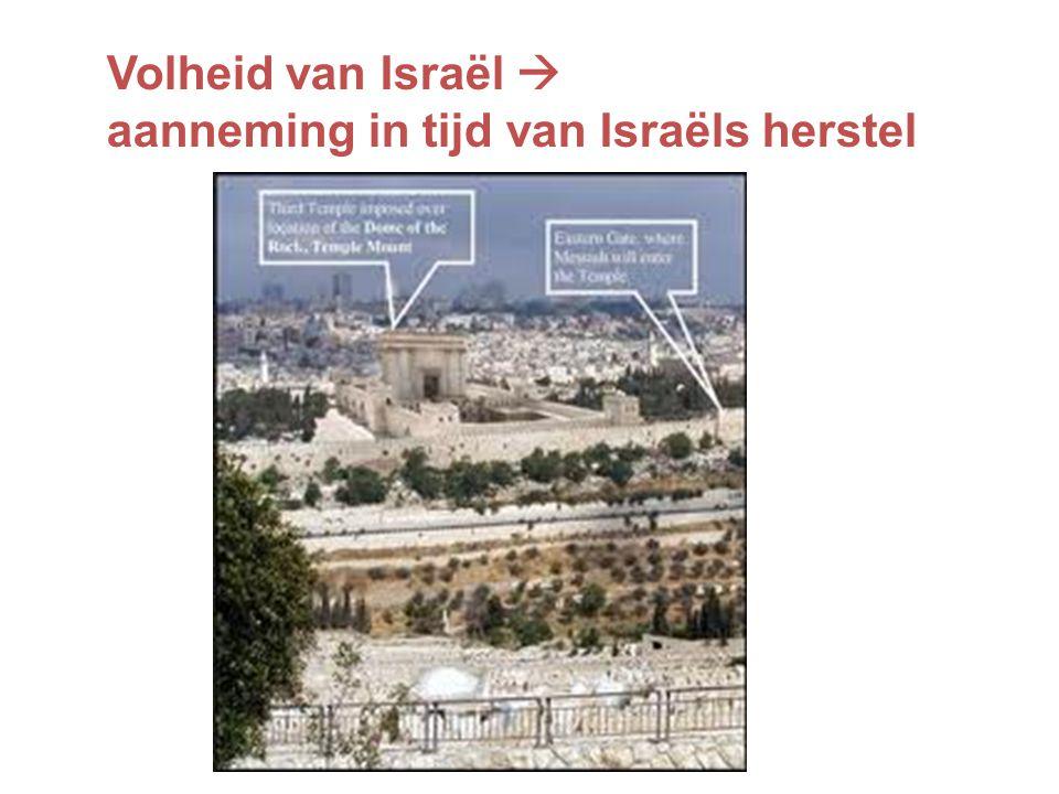 Volheid van Israël  aanneming in tijd van Israëls herstel