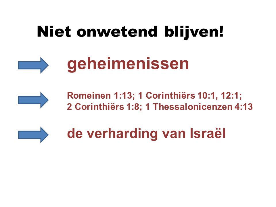 geheimenissen Niet onwetend blijven! de verharding van Israël