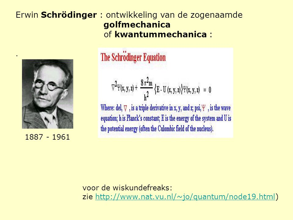 Erwin Schrödinger : ontwikkeling van de zogenaamde