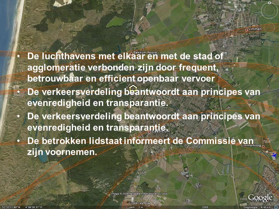 De luchthavens met elkaar en met de stad of agglomeratie verbonden zijn door frequent, betrouwbaar en efficient openbaar vervoer