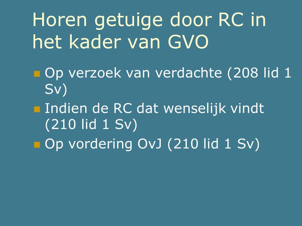Horen getuige door RC in het kader van GVO