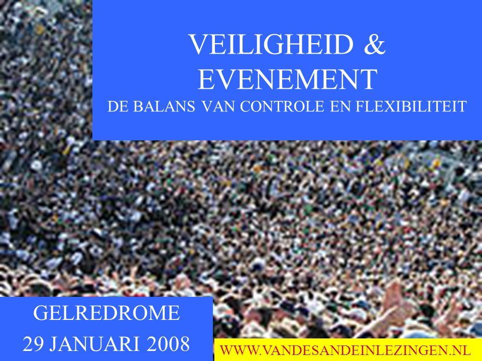 VEILIGHEID & EVENEMENT DE BALANS VAN CONTROLE EN FLEXIBILITEIT