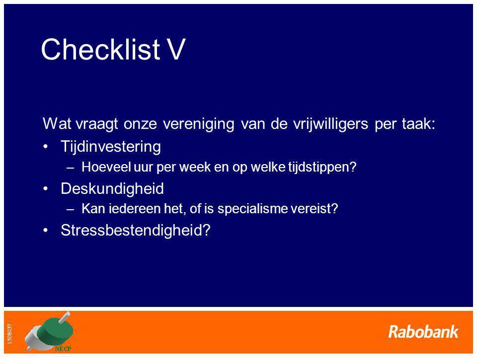 Checklist V Wat vraagt onze vereniging van de vrijwilligers per taak: