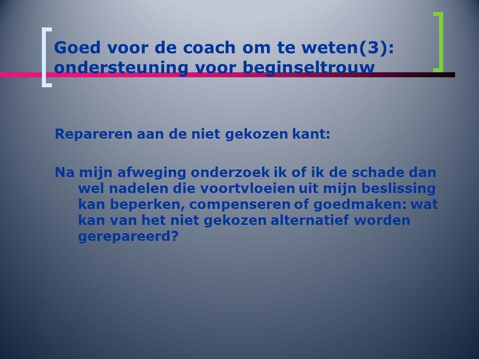 Goed voor de coach om te weten(3): ondersteuning voor beginseltrouw